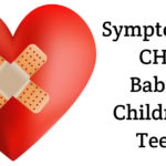 Symptoms Of CHD In Babies, Toddlers, Preteens And Teens